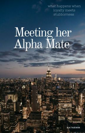 When She Met Her Alpha Mate (Slow Updates) by NatashaNaorem