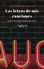 Las Letras De Mis Canciones by florymariie