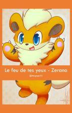 Le feu de tes yeux ~ Zerano | PAUSE | RÉÉCRITURE | by megaga12