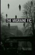 The Migraine fic (Traducido al español) by rustyskills