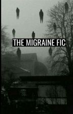 The Migraine fic (Traducido al español) by rustyskills