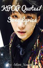 KPOP QUOTES/ SONG LYRICS by -Mint_Yoongi