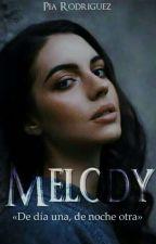 Melody ©-[EN CURSO] by XxPiaRodriguezxX