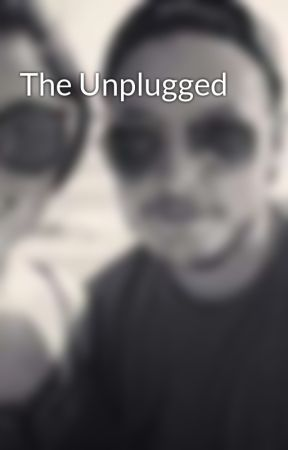 The Unplugged by MatthewBrault