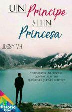 Un príncipe sin princesa.  by AngelsFalled