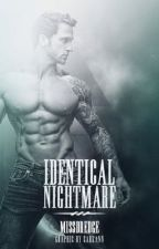 Identical Nightmare (His Version) (Coming Soon) by Dredge116