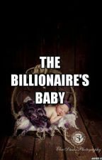 The Billionaire's Baby by AnimeChanKawaii2016