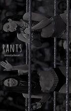 Iconic Rants || Rant's book 2 by thisrebelheart