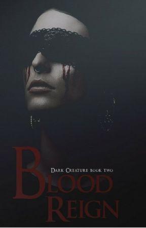 Blood Reign [Dark Creature Series: 2] by ashlynndart