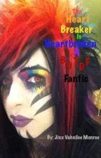 The Heart Breaker is Heartbroken (BOOK ONE) by thisissernpiternal