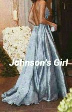 Johnson's Girl // j.j by xdaddystevex