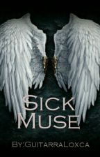 Sick Muse by GuitarraLoxca
