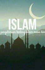 ISLAM:Pengetahuan Tentang Islam Masa Kini by navyprinces