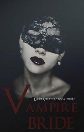 Vampire Bride [Dark Creature Series: 3] by ashlynndart
