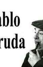 Poemas de Pablo Neruda by Criaturitasdejack
