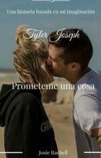Prométeme una cosa [Tyler Joseph] Jyler by JosieRachell