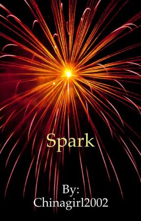 Spark by Chinagirl2002