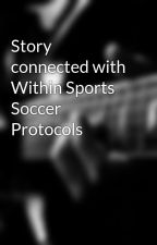 Story connected with Within Sports Soccer Protocols by poloera2