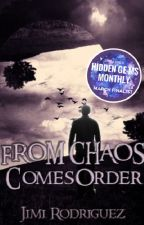 From Chaos Comes Order 2.0 by highpost1388