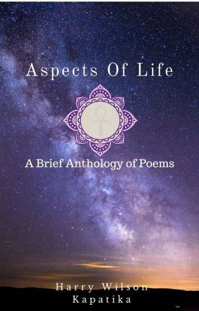 Aspects of Life - Excerpts by HarryKapatika