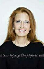 Danielle Steel A Perfect Life by Yascutie225