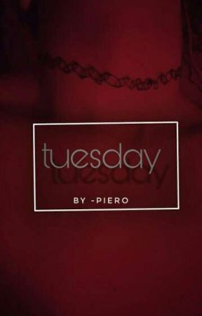 tuesday/ by -piero