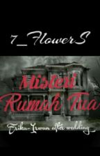 Misteri Rumah Tua  by 7_FlowerS