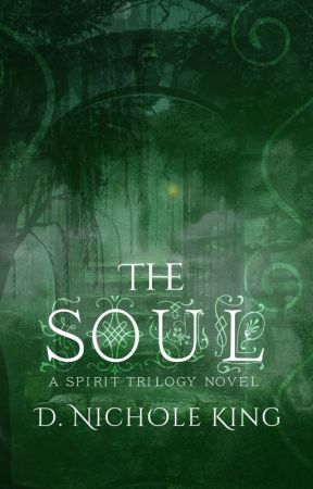 The Soul (The Spirit Trilogy #3) by DNicholeKing