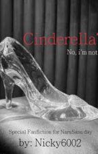 Cinderella? No, I'm not. by Nicky6002