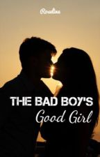 The Bad Boy's Good Girl by Roseline02