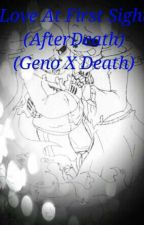 Love At First Sight (AfterDeath)(Geno X Death) by -_Depressed_Night_-