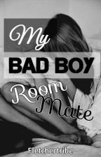 My bad boy roomate by fletchertribe