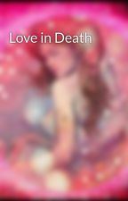 Love in Death by xXxAngelStormxXx