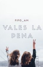 Vales la pena (NVLP #2)   TERMINADA  by fifo_am