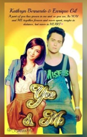 You & Me ~KathQuen~ (on hold) by imkimberlyortiz