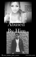 Abused By Him (Grayson Dolan fan fic) by no_name_just_cause