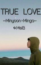 True love [Minyoon-Minga] by gulakusuga