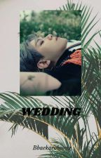 WEDDING [CHANBAEK] by BBaekaeobsong
