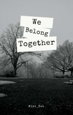 We Belong Together by DG-XXI