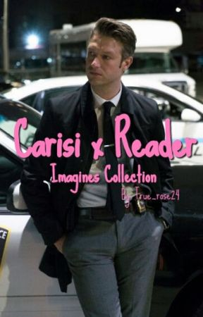 Carisi x Reader Imagines by true_rose24