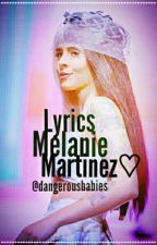Melanie Martinez - Lyrics  by dangerousbabies