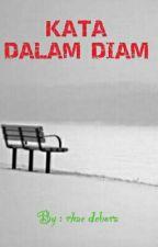 KATA DALAM DIAM by rhae24