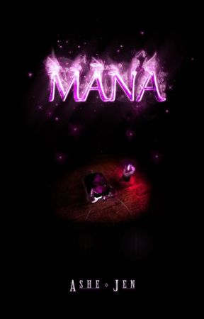 Mana-Book 1 of The Mana Saga by AsherTensei