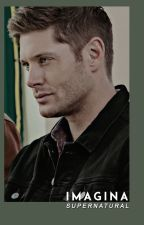 Imaginas y One Shots   Supernatural by winchesterxspn