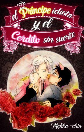 El Príncipe idiota y el Cerdito sin suerte (AU Yuri!!! on ice) by Makka-chin
