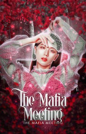 - ̗̀ The Mafia Meeting   ̖́- by TheMafiaMeeting