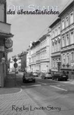 Die Stadt des übernatürlichen [Rollenspiel]  by Verstrahlte
