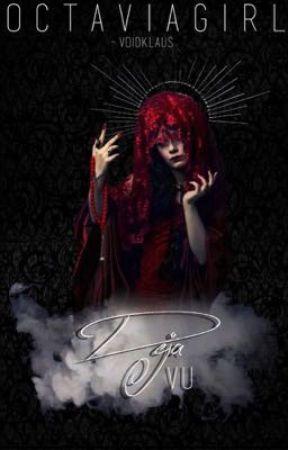 Deja Vu: Coming Soon by Octavia_Gurl