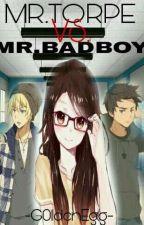 MR.TORPE VS MR. BADBOY  by G0ldenEgg