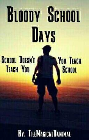 Bloody School Days by Eggheadbookworm